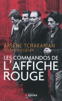 Les commandos de l'Affiche rouge : la vérité historique sur la première section de l'armée secrète