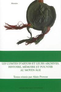 Les comtes d'Artois et leurs archives : histoire, mémoire et pouvoir au Moyen Age