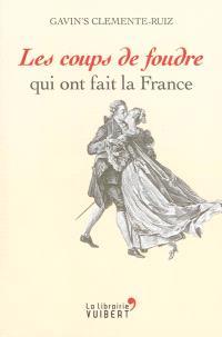 Les coups de foudre qui ont fait la France