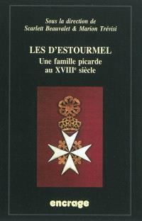 Les d'Estourmel : une famille picarde au XVIIIe siècle