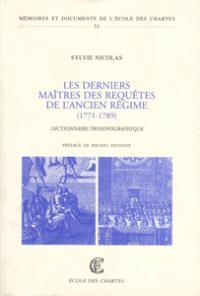 Les derniers maîtres des requêtes de l'Ancien Régime, 1771-1789 : dictionnaire prosopographique