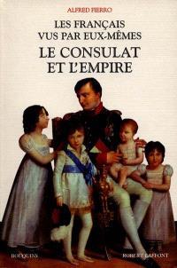 Les Français vus par eux-mêmes : le Consulat et l'Empire