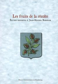 Les fruits de la récolte : études offertes à Jean-Michel Boehler