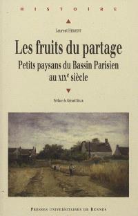 Les fruits du partage : petits paysans du Bassin parisien au XIXe siècle