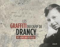 Les graffiti du camp de Drancy : des noms sur les murs
