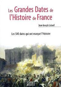 Les grandes dates de l'histoire de France : les 500 dates qui ont marqué l'histoire
