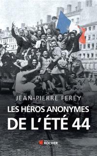 Les héros anonymes de l'été 44