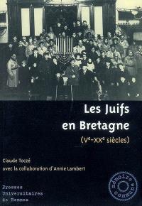 Les juifs en Bretagne : Ve-XXe siècles