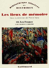 Les Lieux de mémoire. Volume 3-3, Les France : de l'archive à l'emblème