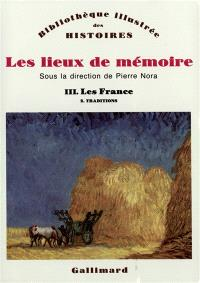 Les Lieux de mémoire. Volume 3-2, Les France : traditions