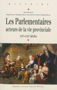 Les parlementaires, acteurs de la vie provinciale : XVIIe et XVIIIe siècles