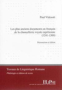 Les plus anciens documents en français de la chancellerie royale capétienne (1241-1300)