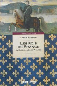 Les rois de France : de Clodion à Louis-Philippe