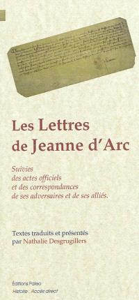 Lettres de Jeanne d'Arc : suivies des actes officiels et des correspondances de ses adversaires et de ses alliés