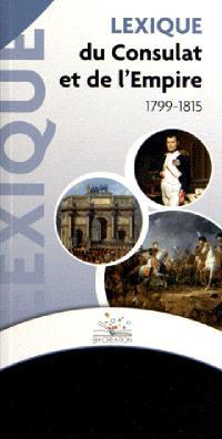 Lexique du Consulat et de l'Empire : 1799-1815