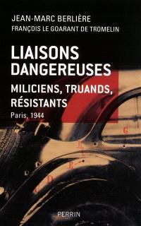 Liaisons dangereuses : miliciens, truands, résistants : Paris, 1944