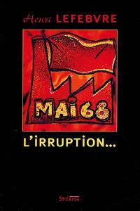 Mai 68, l'irruption... : de Nanterre au sommet