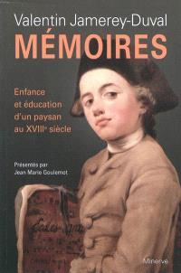 Mémoires : enfance et éducation d'un paysan au XVIIIe siècle