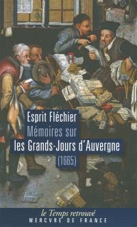 Mémoires de Fléchier sur les Grands-Jours d'Auvergne : 1665