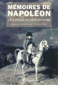 Mémoires de Napoléon. Volume 3, L'île d'Elbe et les Cent-Jours, 1814-1815