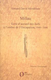 Millau : terre d'accueil des Juifs à l'ombre de l'Occupation, 1940-1944