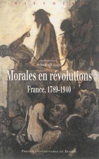 Morales en révolutions : France, 1789-1940