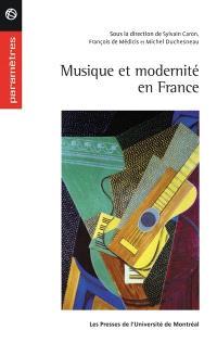 Musique et modernité en France, 1900-1945
