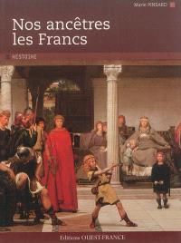 Nos ancêtres les Francs