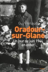 Oradour : un jour de juin 1944 en enfer