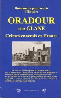 Oradour-sur-Glane : crimes ennemis en France : documents pour servir l'histoire