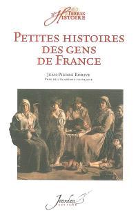 Petites histoires des gens de France