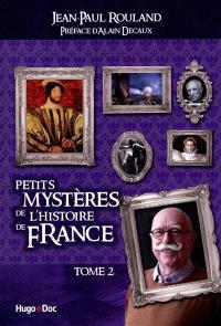 Petits mystères de l'histoire de France. Volume 2