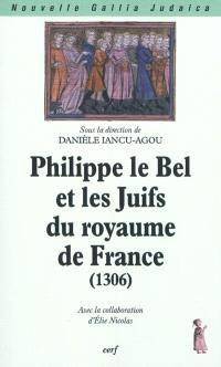 Philippe le Bel et les Juifs du royaume de France : 1306