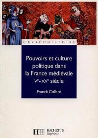 Pouvoirs et culture dans la France médiévale, Ve-XVe siècle