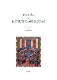 Procès de Jacques d'Armagnac, d'après le ms. 2.000 de la Bibliothèque Sainte-Geneviève
