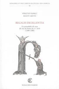 Regalis excellentia : les préambules des actes des rois de France au XIVe siècle (1300-1380)