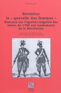 Revisiter la querelle des femmes, Discours sur l'égalité-inégalité des sexes, de 1750 aux lendemains de la Révolution