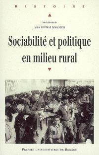 Sociabilité et politique en milieu rural : actes du colloque organisé à l'université Rennes 2 les 6, 7 et 8 juin 2005
