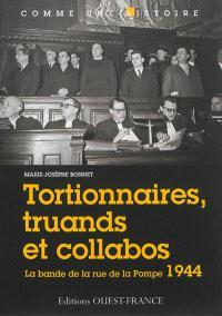 Tortionnaires, truands et collabos : la bande de la rue de la Pompe, 1944