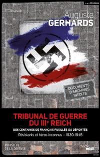 Tribunal de guerre du IIIe Reich : des centaines de français fusillés ou déportés : résistants et héros inconnus, 1940-1945