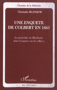 Une enquête de Colbert en 1665 : la généralité de Bordeaux dans l'enquête sur les offices