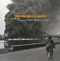 Une ville dans la guerre : Lyon 1939-1945 : les collections du Centre d'histoire de la Résistance et de la déportation
