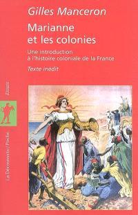 Marianne et les colonies : une introduction à l'histoire coloniale de la France : texte inédit