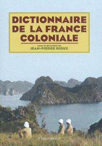 Dictionnaire de la France coloniale