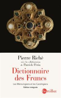 Dictionnaire des Francs : les Mérovingiens et les Carolingiens