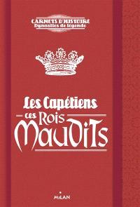 Les Capétiens, ces rois maudits