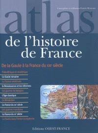 Atlas de l'histoire de France : de la Gaule à la France du XXIe siècle