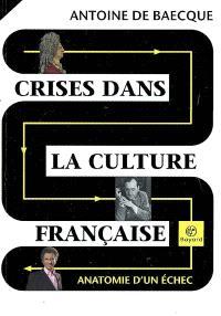 Crises dans la culture française : anatomie d'un échec