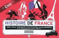 Histoire de France, quiz : dates, lieux, événements et pesonnalités en 500 questions