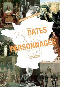 100 dates et 100 personnages clefs : des rois mérovingiens à la Ve République